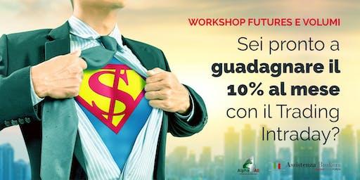 WORKSHOP FUTURES E VOLUMI | Le basi pratiche per il 10% al mese