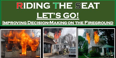 Riding The Seat: LET'S GO! Improving Decision-making on the Fireground tickets
