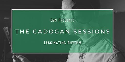 The Cadogan Sessions | Fascinating Rhythm