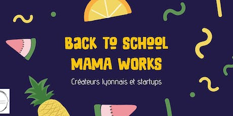 Back to school - Mama Works  tickets