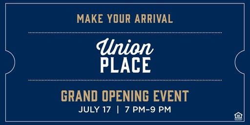 Make Your Arrival - Union Place Grand Opening Event