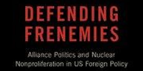 Defending Frenemies: Alliance Politics and Nuclear Nonproliferation tickets