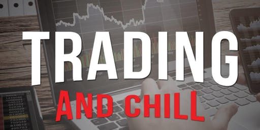 TRADING AND CHILL
