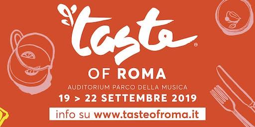 TASTE OF ROMA - SESSIONE VENERDI' PRANZO -20/9