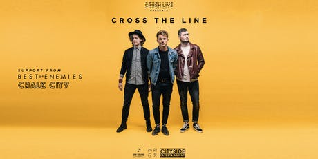 Crush Live Presents Cross The Line, Best of Enemies, Chalk City tickets
