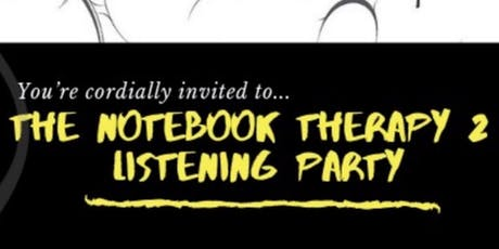 The Notebook Therapy 2 Listening Party tickets