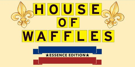 HOUSE OF WAFFLES | Essence Music Festival tickets