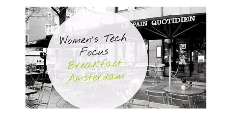 Women's Tech Focus Breakfast Amsterdam  tickets