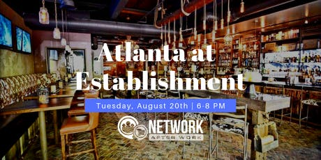 Network After Work Atlanta at Establishment tickets
