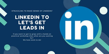 LinkedIn to Let's Get Leads In - Optimise LinkedIn for more leads tickets