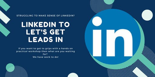 LinkedIn to Let's Get Leads In - Optimise LinkedIn for more leads