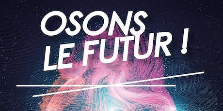 Osons le futur ! billets