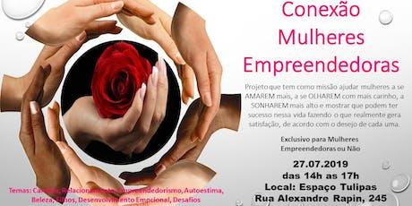 Conexão Mulheres - 2º Encontro para Mulheres - Julho/19 ingressos