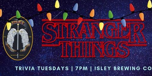 Trivia Tuesdays - Stranger Things at Isley Brewing Company