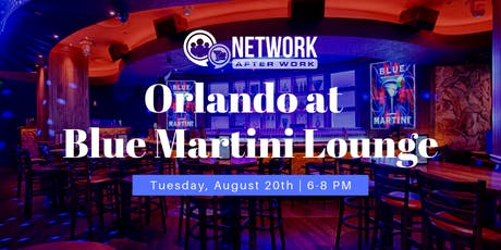 Network After Work Orlando at Blue Martini Lounge tickets