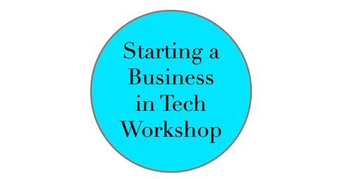 Starting a Business in Tech Workshop: For The Next Women Tech Entrepreneurs