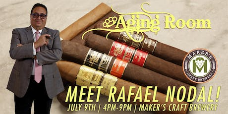 Aging Room Cigars ft. Rafael Nodal at Maker's Craft Brewery tickets