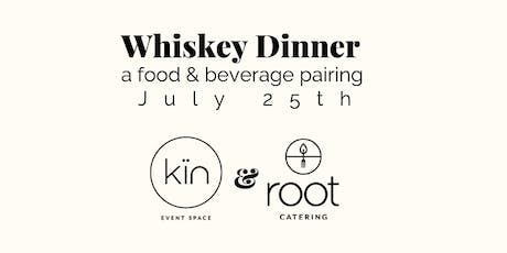POSTPONED - Whiskey Dinner with Kin Event Space & Root Catering tickets