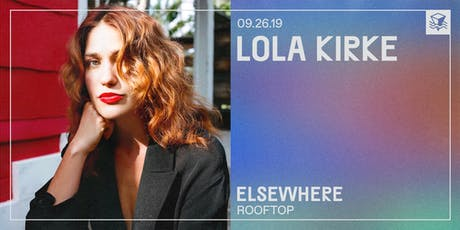 Lola Kirke @ Elsewhere (Rooftop) tickets