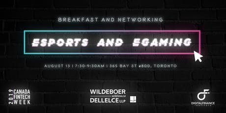 E-Sports & E-Gaming Breakfast - Canada FinTech Week tickets