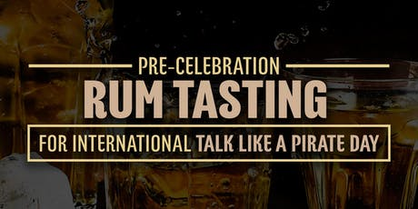 "Rum Tasting - For ""International Talk Like A Pirate Day"" tickets"