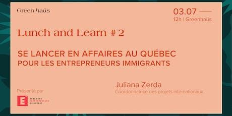 LUNCH & LEARN #2| Se lancer en affaires : pour entrepreneurs immigrants billets