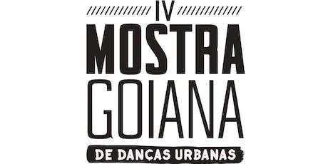 IV MOSTRA GOIANA DE DANÇAS URBANAS tickets
