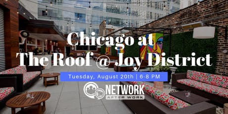 Network After Work Chicago at The Roof @ Joy District tickets