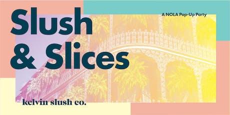 Slush & Slices by Kelvin Slush Co. tickets