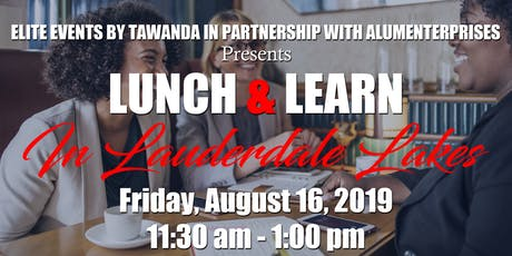Lunch and Learn In Lauderdale Lakes tickets