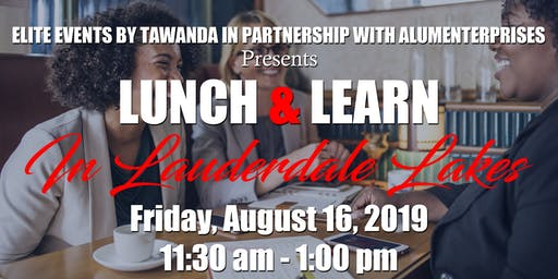 Lunch and Learn In Lauderdale Lakes