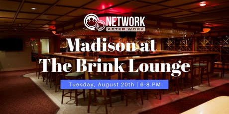 Network After Work Madison at The Brink Lounge tickets