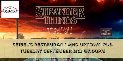 Stranger Things Trivia at Seibel's Restaurant and UpTown Pub