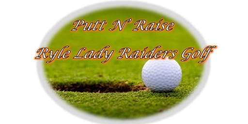 Putt N' Raise for Ryle Girls Golf!!