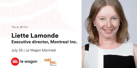 Le Wagon Talk with Liette Lamonde, Executive Director, Montreal Inc. tickets