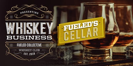 Fueled's Cellar Whiskey Business tickets