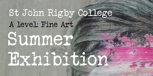 St John Rigby Student Exhibition Private View