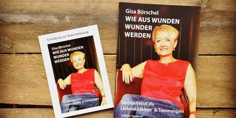 """Autorenlesung mit Gisa Steeg """"Wie aus Wunden Wunder werden"""" Tickets"""