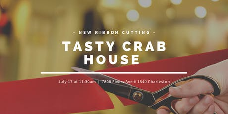 Tasty Crab House Ribbon Cutting tickets