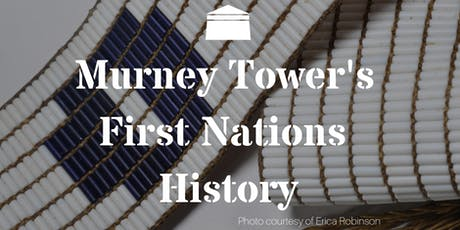 Murney Tower's First Nations History tickets