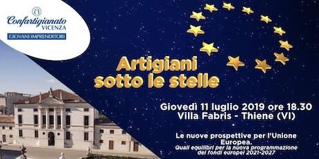 Artigiani sotto le stelle - le nuove prospettive per l'Unione Europea biglietti