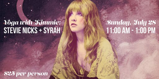 Yoga and Wine Tasting with Kimmie: Stevie Nicks & Syrah