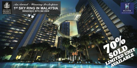 1st Sky Ring in Malaysia - Datum Jelatek Residence [Property Sales Gallery] tickets