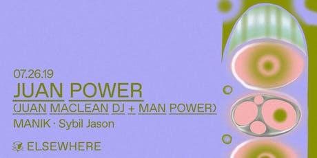Juan Power (Juan MacLean DJ Set + Man Power), MANIK & Sybil Jason @ Elsewhere (Hall) tickets