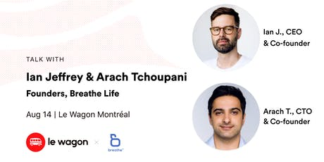 Le Wagon Talk with Breathe Life Founders, Ian Jeffrey (CEO) & Arach Tchoupani, (CTO) billets