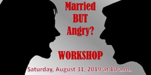 Married But Angry Workshop