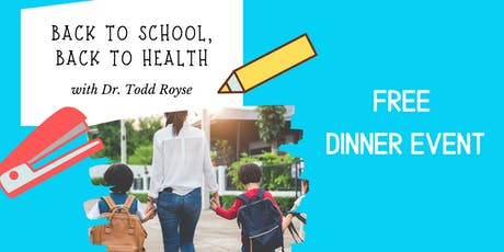 Back to School, Back to Health: Free Dinner Event tickets
