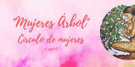 """Círculo de mujeres: """"Mujeres Árbol"""" -  En español. boletos"""
