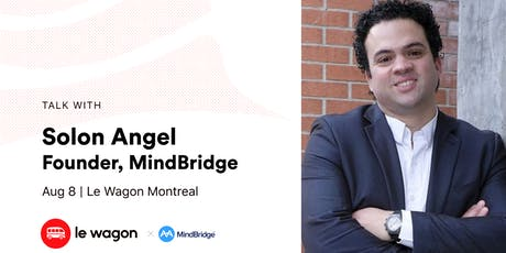 Le Wagon Talk with Solon Angel, Founder, MindBridge tickets