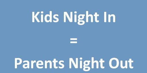 Kids Night in = Parents Night Out July 25th @ The Compassion Factory